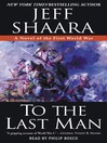 To the Last Man (MP3): A Novel of the First World War