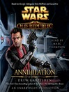 Annihilation (MP3): Star Wars: The Old Republic Series, Book 4