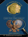 The Case that Time Forgot (MP3): The Sherlock Files Series, Book 3