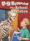 The School Skeleton (MP3): A to Z Mystery Series, Book 19