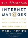 The 10-Second Internet Manager (MP3): Survive, Thrive, and Drive Your Company in the Information Age