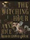 The Witching Hour (MP3): Lives of the Mayfair Witches Series, Book 1
