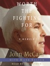 Worth the Fighting For (MP3): The Education of an American Maverick, and the Heroes Who Inspired Him