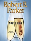 Now & Then (MP3): Spenser Series, Book 35