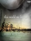 This World We Live In (MP3): The Last Survivors Series, Book 3