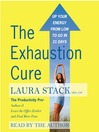The Exhaustion Cure (MP3): Up Your Energy from Low to Go in 21 Days