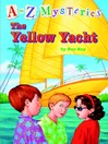 The Yellow Yacht (MP3): A to Z Mystery Series, Book 25