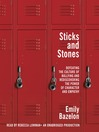 Sticks and Stones (MP3): Defeating the Culture of Bullying and Rediscovering the Power of Character and Empathy