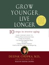 Grow Younger, Live Longer (MP3): Ten Steps to Reverse Aging