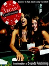 Talking About Losing Your Shirt! (MP3): From Vegas Confessions Series, Volume 10