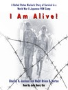 I Am Alive! (MP3): A United States Marine's Story of Survival in a World War II Japanese POW Camp