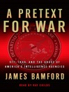A Pretext For War (MP3): 9/11, Iraq, and the Abuse of America's Intelligence Agencies