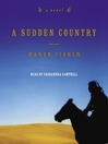 A Sudden Country (MP3): A Novel