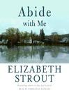 Abide With Me (MP3): A Novel