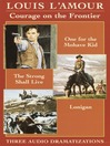 Courage on the Frontier Box Set (MP3): One For the Mohave Kid, The Strong Shall Live, Lonigan