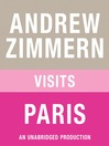 "Andrew Zimmern visits Paris (MP3): From ""The Bizarre Truth"", Chapter 9"