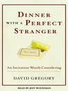 Dinner With a Perfect Stranger and Day With a Perfect Stranger (MP3): An Invitation Worth Considering