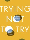 Trying Not to Try (MP3): The Art and Science of Spontaneity