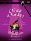Rescuing Seneca Crane (MP3): Kari and Lucas Mystery Series, Book 2
