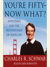 You're Fifty—Now What (MP3): Investing for the Second Half of Your Life