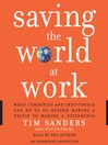 Saving the World at Work (MP3): What Companies and Individuals Can Do to Go Beyond Making a Profit to Making a Difference