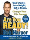 Are You Ready! (MP3): To Take Charge, Lose Weight, Get in Shape, and Change Your Life Forever