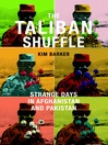 The Taliban Shuffle (MP3): Strange Days in Afghanistan and Pakistan