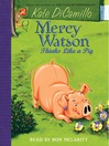 Mercy Watson Thinks Like a Pig (MP3): Mercy Watson Series, Book 5