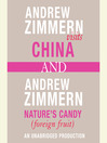 "Andrew Zimmern visits China and Andrew Zimmern, Nature's Candy (Foreign Fruits) (MP3): From ""The Bizarre Truth"", Chapters 12 and 16"