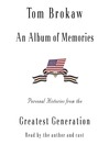 An Album of Memories (MP3): Personal Histories from the Greatest Generation