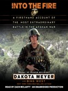 Into the Fire (MP3): A Firsthand Account of the Most Extraordinary Battle in the Afghan War