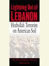 Lightning Out of Lebanon (MP3): Hezbollah Terrorists on American Soil