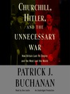 "Churchill, Hitler and ""The Unnecessary War"" (MP3): How Britain Lost Its Empire and the West Lost the World"