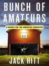 Bunch of Amateurs (MP3): A Search for the American Character