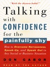 Talking with Confidence for the Painfully Shy (MP3): How to Overcome Nervousness, Speak-Up, and Speak Out in Any Social or Business Situation