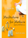 Meditations for Mothers (MP3): Adapted from MOMFULNESS by Denise Roy