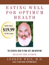 Eating Well for Optimum Health (MP3): The Essential Guide to Food, Diet, and Nutrition