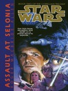 Assault at Selonia (MP3): Star Wars: The Corellian Trilogy, Book 2