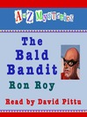 The Bald Bandit (MP3): A to Z Mystery Series, Book 2