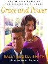 Grace and Power (MP3): The Private World of the Kennedy White House
