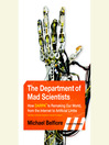 The Department of Mad Scientists (MP3): Inside DARPA, the Path-Breaking Government Agency You've Never Heard Of