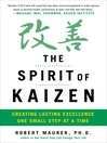 The Spirit of Kaizen (MP3): Creating Lasting Excellence One Small Step at a Time