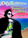 The Vampire's Vacation (MP3): A to Z Mystery Series, Book 22