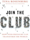 Join the Club (MP3): How Peer Pressure Can Transform the World