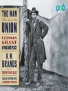 The Man Who Saved the Union (MP3): Ulysses Grant in War and Peace