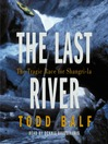 The Last River (MP3): The Tragic Race for Shangri-la