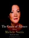 The Grace of Silence (MP3): A Memoir