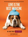 Love Is the Best Medicine (MP3): What Two Dogs Taught One Veterinarian about Hope, Humility, and Everyday Miracles