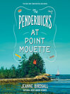 The Penderwicks at Point Mouette (MP3): The Penderwicks Series, Book 3