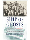 Ship of Ghosts (MP3): The Story of the USS Houston, FDR's Legendary Lost Cruiser, and the Epic Saga of Her Survivors